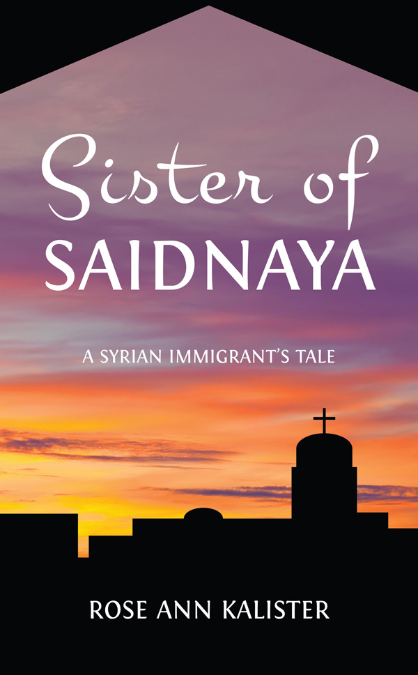 Sister of Saidnaya by Rose Ann Kalister